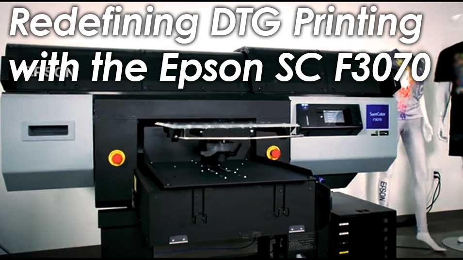 Redefining DTG Printing with the Epson SureColor F3070